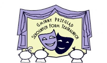 Gminny Przegląd Szkolnych Form Teatralnych